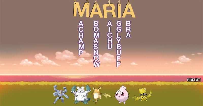 Los Pokémon de maria - Descubre cuales son los Pokémon de tu nombre