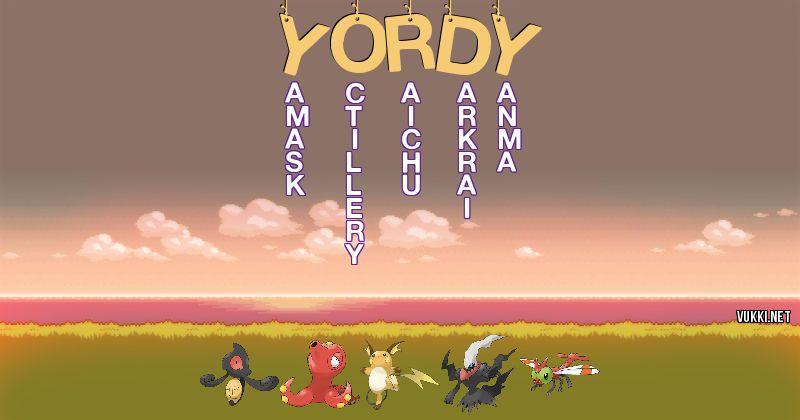 Los Pokémon de yordy - Descubre cuales son los Pokémon de tu nombre