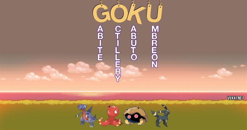 Los Pokémon de goku - Descubre cuales son los Pokémon de tu nombre