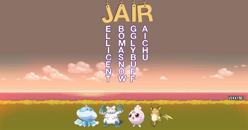 Los Pokémon de jair - Descubre cuales son los Pokémon de tu nombre