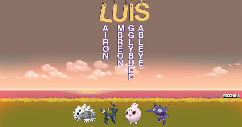 Los Pokémon de luis - Descubre cuales son los Pokémon de tu nombre