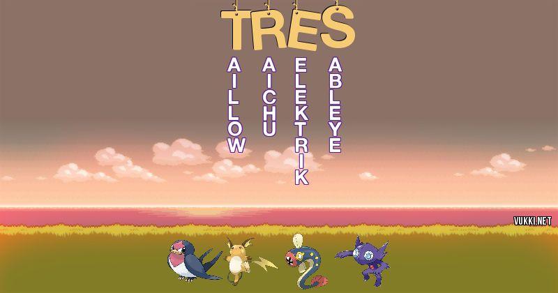 Los Pokémon de tres - Descubre cuales son los Pokémon de tu nombre