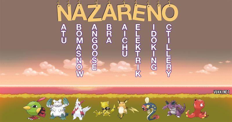 Los Pokémon de nazareno - Descubre cuales son los Pokémon de tu nombre