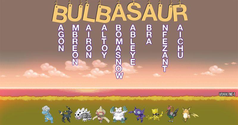 Los Pokémon de bulbasaur - Descubre cuales son los Pokémon de tu nombre