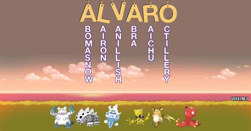 Los Pokémon de alvaro - Descubre cuales son los Pokémon de tu nombre