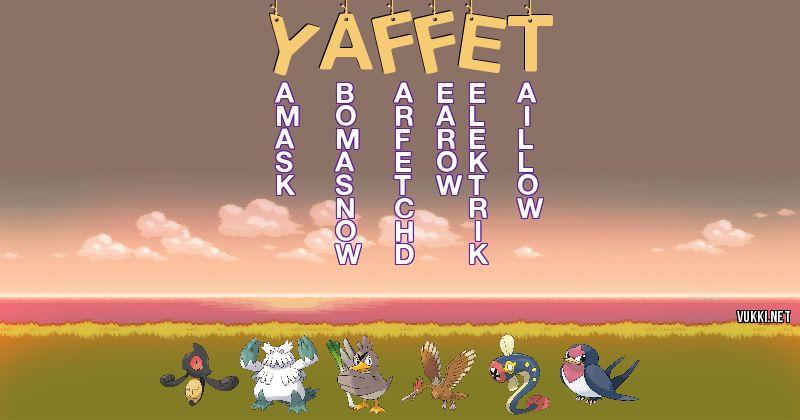 Los Pokémon de yaffet - Descubre cuales son los Pokémon de tu nombre