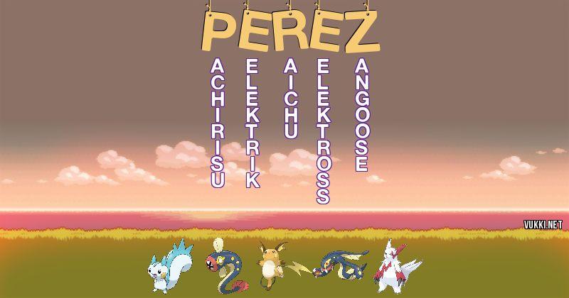 Los Pokémon de perez - Descubre cuales son los Pokémon de tu nombre