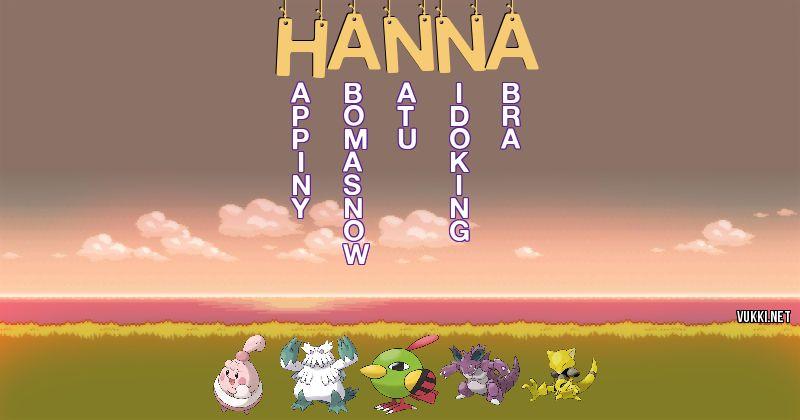Los Pokémon de hanna - Descubre cuales son los Pokémon de tu nombre