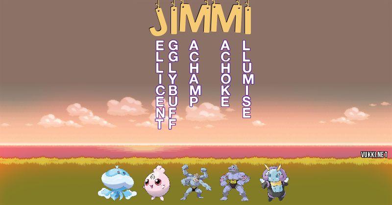 Los Pokémon de jimmi - Descubre cuales son los Pokémon de tu nombre
