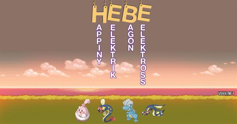 Los Pokémon de hebe - Descubre cuales son los Pokémon de tu nombre