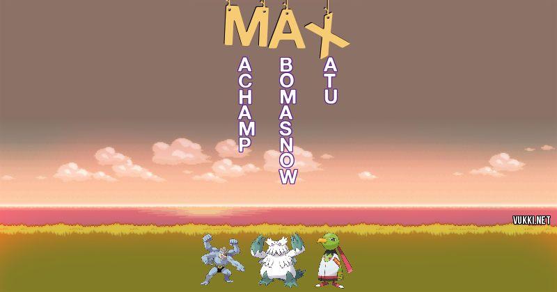 Los Pokémon de max - Descubre cuales son los Pokémon de tu nombre