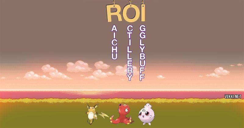 Los Pokémon de roi - Descubre cuales son los Pokémon de tu nombre