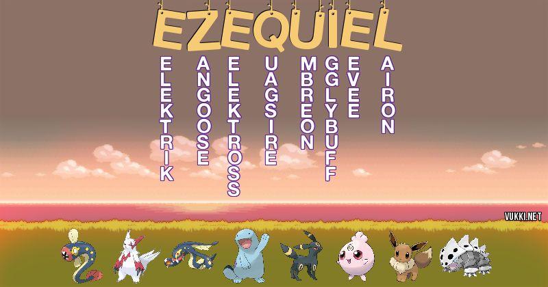 Los Pokémon de ezequiel - Descubre cuales son los Pokémon de tu nombre