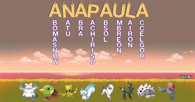 Los Pokémon de ana paula - Descubre cuales son los Pokémon de tu nombre