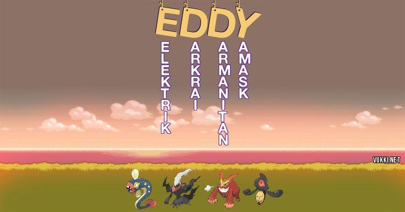 Los Pokémon de eddy - Descubre cuales son los Pokémon de tu nombre