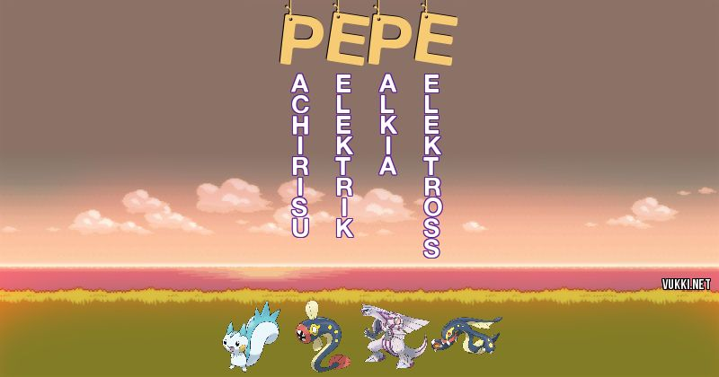 Los Pokémon de pepe - Descubre cuales son los Pokémon de tu nombre